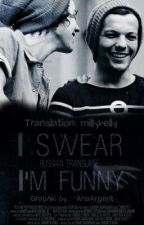 """I swear I'm funny.."" by millyvelly"