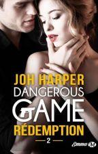 {T2 - Dangerous Game } Reste près de moi [ EN PAUSE ] by Joh-Harper