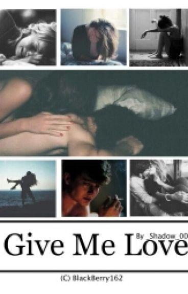 Give Me Love ✏ Wolno Pisane