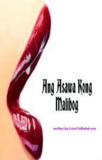 Ang Asawa kong Malibog by LoveToMakeLove13