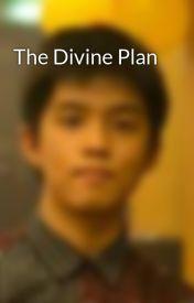 The Divine Plan by EddyElemental