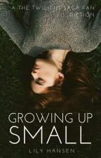 Growing Up Small [RENESMEE CULLEN] (DISCONTINUED) by keepfaithbaby