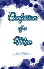 Confession of a Man by MirahPatricia