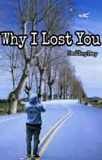 Why I Lost You  (cz) by SmilleyDay