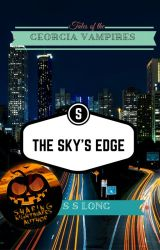 Tales of the Georgia Vampires: The Sky's Edge #Wattys2016 by S-S-Long
