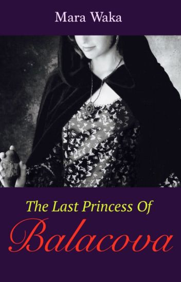 The Last Princess Of Balacova