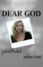 Dear God [Irwin] ✔ by justalittleidiot