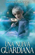Una Nueva Guardiana by GuerreraRohirrim