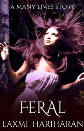 Feral (A Many Lives Story) by LaxmiHariharan