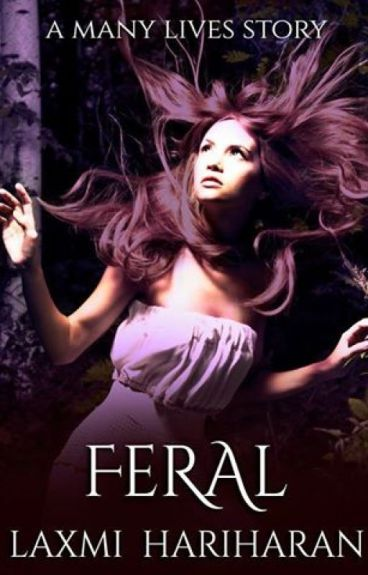 Feral (A Many Lives Story) by LaxmiHariharan
