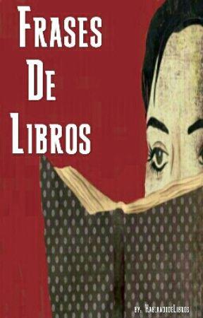 Frases De Libros.❤ by Hablandodelibros