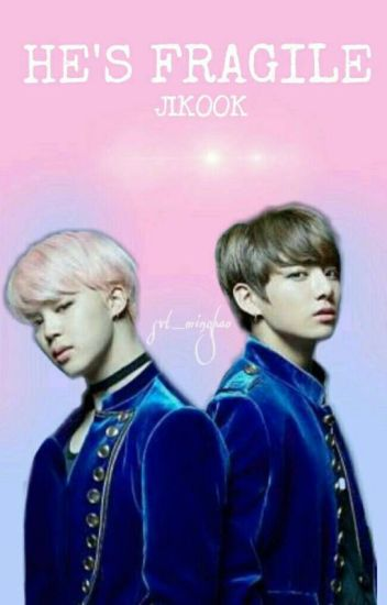 He's Fragile | JiKook [Completed]