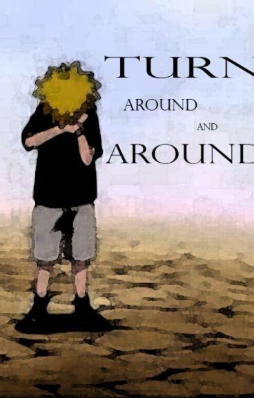 Turn Around and Around