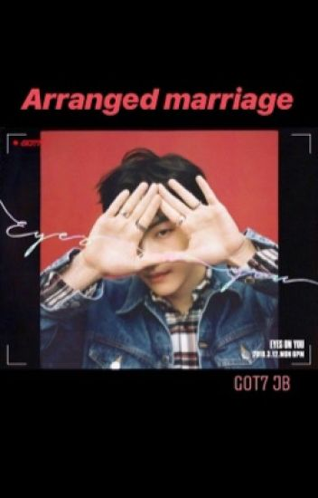 Arranged Married(GOT7 JB)