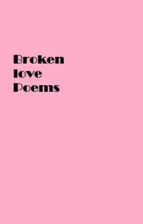 Broken Love Poems by AnitaLarrison