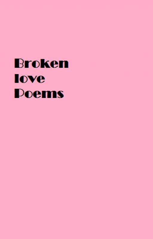 Broken Love Poems by AnitaLarrison