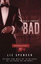 Bad | Quebrando Regras 03: Belo e Sombrio by autoraliz