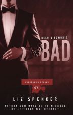 Bad | Quebrando Regras 03: Belo e Sombrio by MLSpencerPT