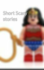 Short Scary stories  by KimberlyCalderon1
