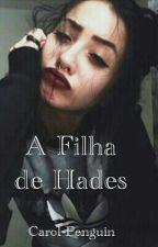 A Filha De Hades by Carol-Stilinski
