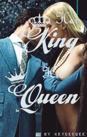 Her ♛King. His ♚Queen. (Mafia) by KeyDeeGee