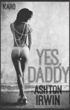Yes Daddy| Ashton Irwin  by karolka732
