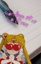~Random Pick Up Lines by choba_tea