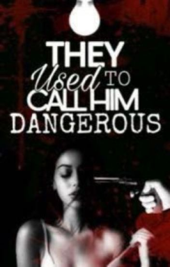 | THEY USED TO CALL HIM DANGEROUS | TOME 1 [SOUS CONTRAT D'ÉDITION]