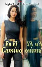 En El Camino (Katniss y Peeta si no hubiesen ido a los juegos)  by LylaDoll