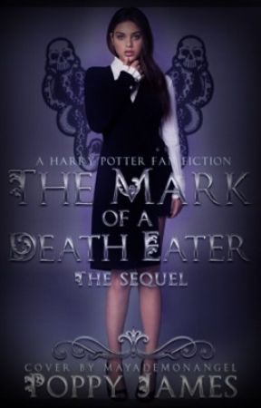 The Mark of a Death Eater : Sequel by poppyjames