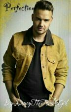 Perfection (Liam Payne Fan Fiction) *EDITING* by Nancy_David