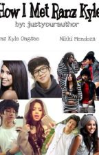 How I met Ranz Kyle by justyourauthor