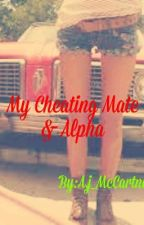My Cheating Mate and Alpha by AJMcCartney
