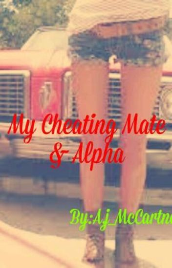 My Cheating Mate and Alpha