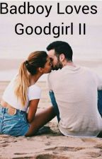Badboy Loves Goodgirl 2 by QueenSpeach