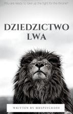 Dziedzictwo Lwa (BARDZO WOLNO PISANE) by MrsPsycho99
