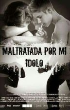 Maltratada Por Mi ídolo ® {Justin Bieber} PAUSADA by kidrauhlsalvame