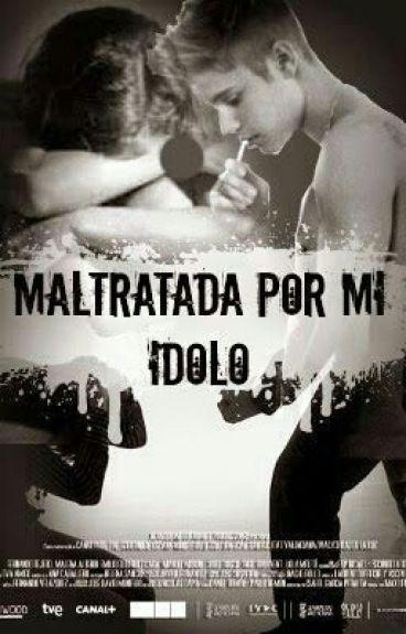 Maltratada Por Mi ídolo ® {Justin Bieber} PAUSADA