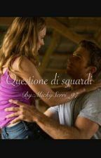 Questione Di Sguardi by Amami_93