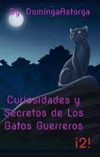 Curiosidades Y Secretos De Los Gatos Guerreros ¡2! by DomingaAstorgak