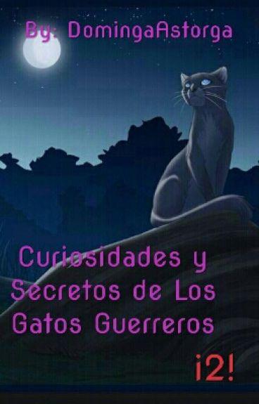 Curiosidades Y Secretos De Los Gatos Guerreros ¡2!