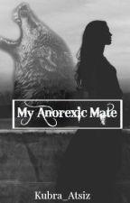 My Anorexic Mate (#Wattys2016) by kubra_atsiz