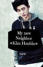 My new neighbor || Kim Hanbin [Hiatus] by MwuM88