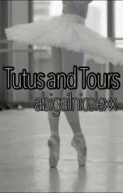 Tutus and Tours (Niall Horan Fanfic) by abigailnicolexx