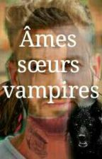 Ames Soeur vampires  by loveword2