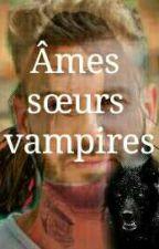 Ames Soeur vampires  by OgmogCathalim