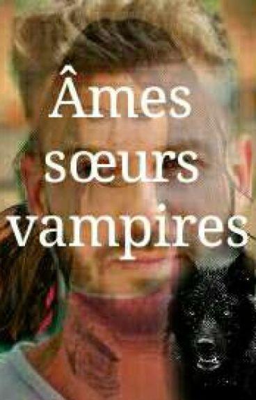 Ames Soeur vampires