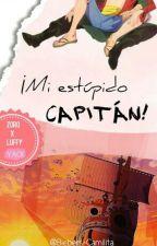 Mi estúpido capitán (ZoLu) by Biebers-Camilita
