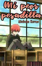 """La Peor Pesadilla"" [Akabane Karma Y Tu] by Kawaii_ShiroHana"
