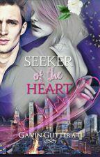 Seeker Of The Heart (On-hold) by GavinGlitterati
